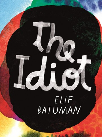 Book cover of 'The Idiot' by Elif Batuman
