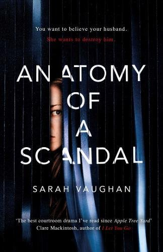 Book cover of 'Anatomy of a Scandal' by Sarah Vaughan, a woman hides behind a dark blue curtain