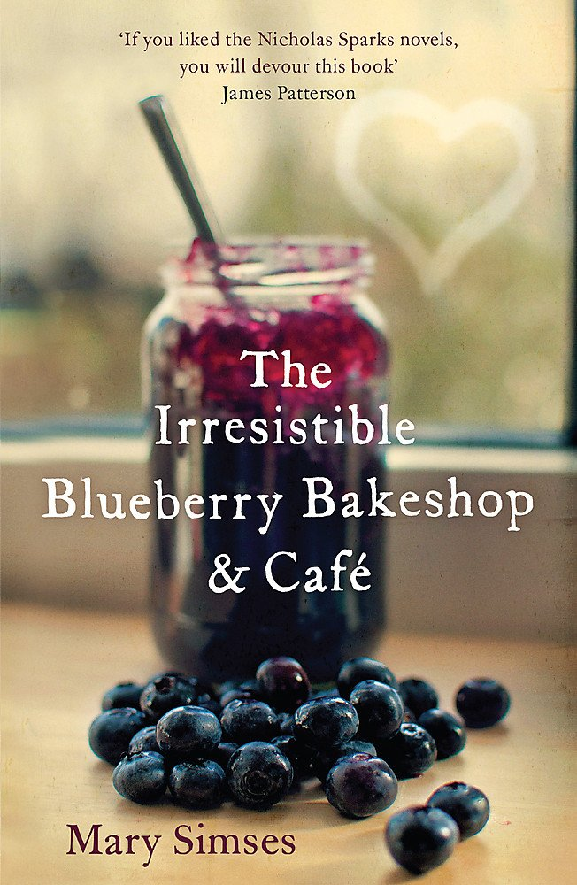 Cover of 'The Irresistible Blueberry Bakeshop and Café' by Mary Simses.