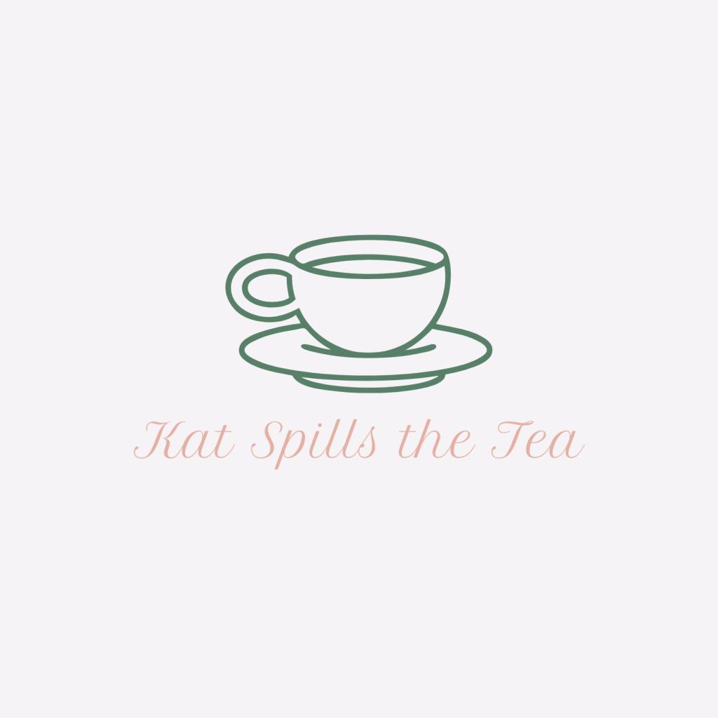 """Kat Spills the Tea logo, """"Kat Spills the Tea"""" with a teacup"""