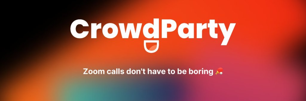 Logo of CrowdParty, CrowdPart, Zoom calls don't have to be boring.
